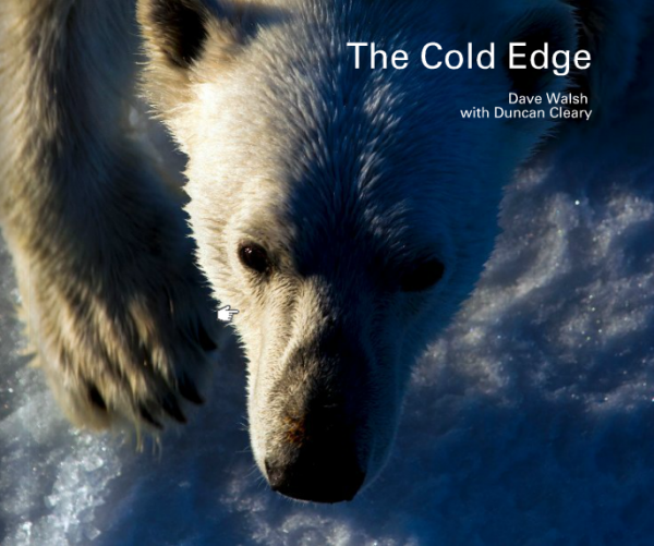 The Cold Edge Book by Dave Walsh Polar Photography