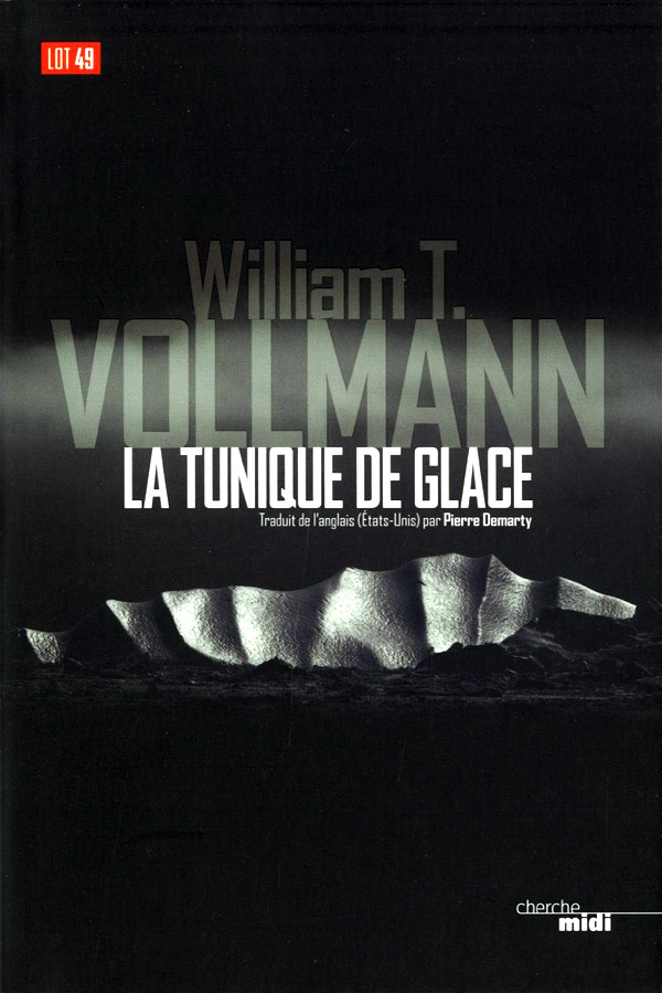 William T Vollman La Tunique de Glace photographer Dave Walsh